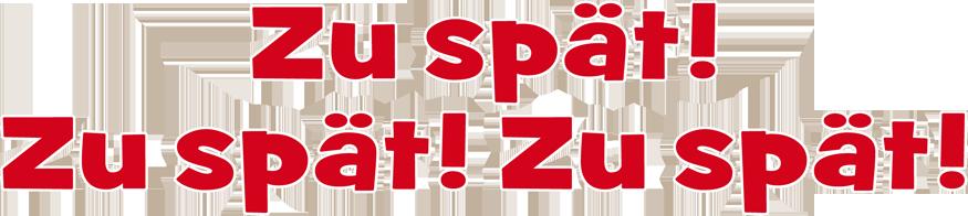 """Résultat de recherche d'images pour """"zu spät"""""""